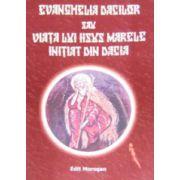 Evanghelia dacilor sau viata lui Iisus marele initiat din Dacia