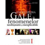 Enciclopedia Gale a fenomenelor neobisnuite si inexplicabile. Volumul 1