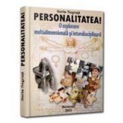 Personalitatea! O explorare multidimensionala si interdisciplinara