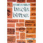 Dacia Divina. Misterele sacre ale dacilor