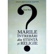 Marile intrebari din stiinta si religie