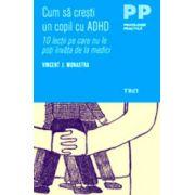Cum sa cresti un copil cu ADHD. 10 lectii pe care nu le poti invata de la medici