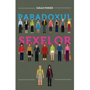 Paradoxul sexelor. Barbatii, femeile si adevarata prapastie dintre sexe