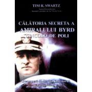 Calatoria secreta a amiralului Byrd dincolo de poli