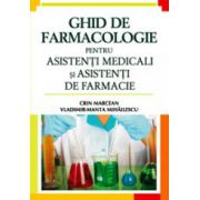 Ghid de farmacologie pentru asistenti medicali si asistenti de farmacie