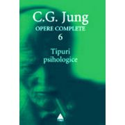 Tipuri psihologice. Opere complete, vol.6