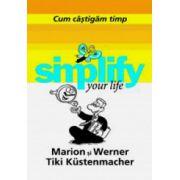 Cum castigam timp (Simplify your life)