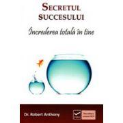 Secretul succesului, increderea totala in tine