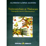 Tamoanchan si Tlalocan. Topografie sacra in Mesoamerica