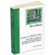 Yoga si sanatatea - Mirra Alfassa (Mama)