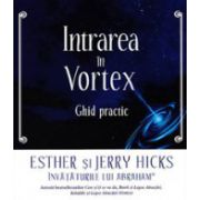 Intrarea in vortex – ghid practic
