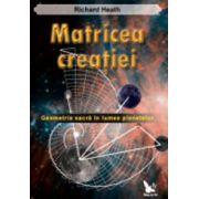 Matricea creatiei – Geometria sacra in lumea planetelor