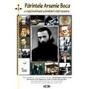Parintele Arsenie Boca, o viata inchinata schimbarii vietii noastre