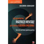 Reprogramarea matricei mentale prin tehnica eliberarii emotionale