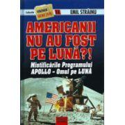Americanii nu au fost pe Luna?!