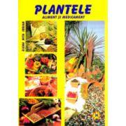 Plantele, aliment si medicament