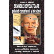 Semne revelatoare privind caracterul si destinul - Paul C. Jagot