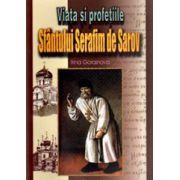 Viata si profetiile sfantului Serafim de Sarov