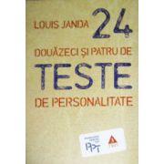 Douazeci si patru (24) de teste de personalitate