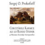 Cercetarile karmice ale lui Rudolf Steiner si Misiunea Societatii Antropozofice