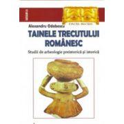 Tainele trecutului romanesc