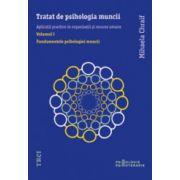 Tratat de psihologia muncii. Vol. 1