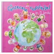 Cantecele copilăriei în 5 limbi