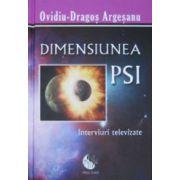 Dimensiunea PSI. Volumul 1