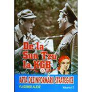 De la Sun Tzu la KGB. Arta dezinformarii strategice (vol.2)