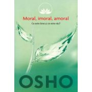 Moral, imoral, amoral. Ce este bine si ce este rau?