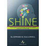 Shine. Cum te ajuta neuropsihologia sa-i faci pe oameni sa dea tot ce e mai bun