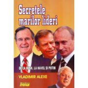 Secretele marilor lideri. De la Bush, la Havel si Putin