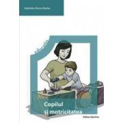 Copilul si motricitatea. Program de educare neuromotorie
