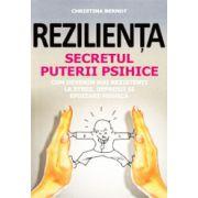 Rezilienta, secretul puterii psihice