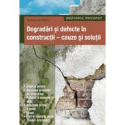 Degradari si defecte in constructii. Cauze si solutii