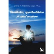 Realitatea, spiritualitatea si omul modern