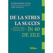 De la stres la succes, in 40 de zile