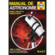 Manual de astronomie. Ghidul practic al cerului noptii