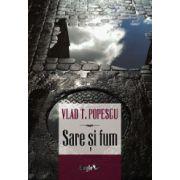 Sare si fum – Vlad T. Popescu