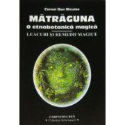 Leacuri si remedii magice din Carpati. Matraguna, o etnobotanica magica