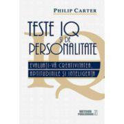 Teste IQ si de personalitate. Evaluati-va creativitatea, aptitudinile si inteligenta