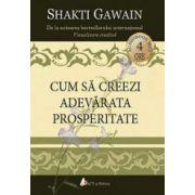 Cum sa creezi adevarata prosperitate (CD)