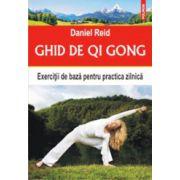 Ghid de Qi Gong. Exercitii de baza pentru practica zilnica