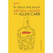 In sfarsit fara alcool. Metoda usoara a Allen Carr