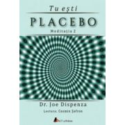 Tu esti placebo – meditatia 2 (CD audio)