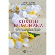 Miracolul binecuvantarilor in traditia Ho'oponopono (Kukulu Kumuhana)