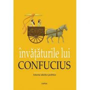 Învataturile lui Confucius. Istoria ideilor politice