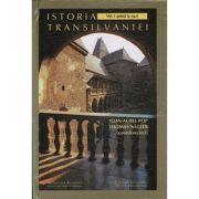 Istoria Transilvaniei (3 volume) - Ioan Aurel Pop, Thomas T. Nagle, Magyari Andras
