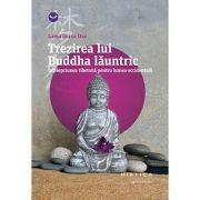 Trezirea lui Buddha launtric. Intelepciunea tibetana pentru lumea occidentala