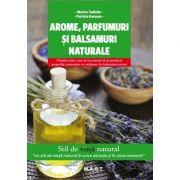 Arome, parfumuri si balsamuri naturale